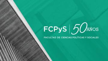 La FCPyS celebra 50 años como Facultad