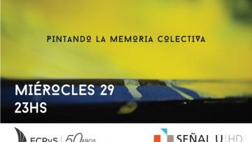 \Pintando la Memoria Colectiva\ este miércoles a las 23 en Señal U TV