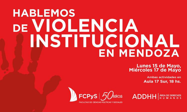 Actividades sobre violencia institucional en la FCPyS