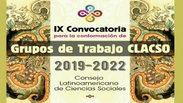 Apertura IX Convocatoria para la conformación de Grupos de Trabajo de CLACSO