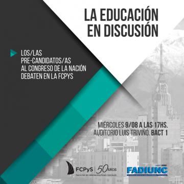 Precandidatos/as al Congreso de la Nación debatirán en la FCPyS