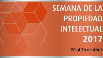 Semana de la Propiedad Intelectual 2017: inscripciones abiertas