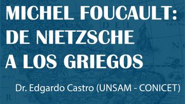 Se realizará el Seminario \Michel Foucault: de Nietzsche a los griegos\