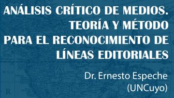 Seminario \Análisis crítico de medios. Teoría y método para el reconocimiento de líneas editoriales\.