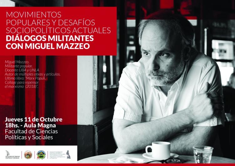 """Charla-debate """"Movimientos populares y desafíos sociopolíticos actuales: Diálogos militantes con Miguel Mazzeo"""""""