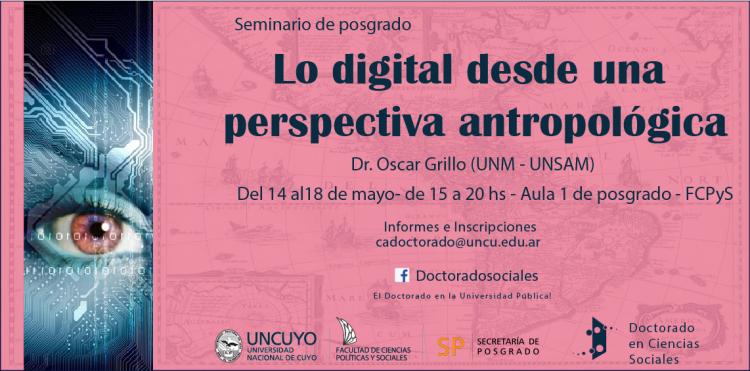 """El Doctorado en Ciencias Sociales invita al Seminario optativo, """" Lo digital desde una perspectiva Antropológica"""""""