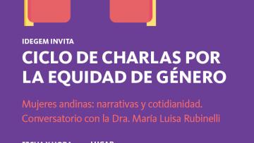 """Conversatorio """"Mujeres andinas: narrativas y cotidianeidad"""" en la UNCuyo"""