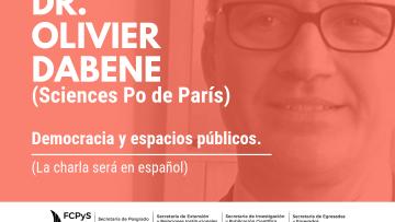 Olivier Dabene brindará una charla en la FCPyS