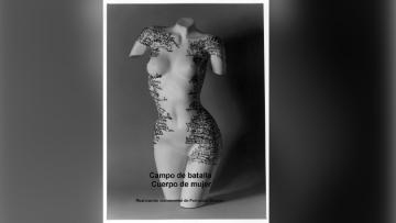 """Mujer y memoria: Presentan documental """"Campo de batalla. Cuerpo de mujer"""""""