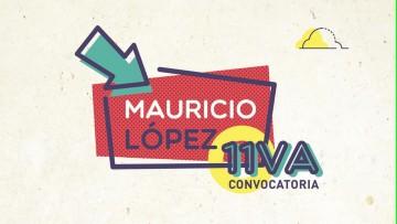 ¡Se larga la 11va. convocatoria de los Proyectos Mauricio López!