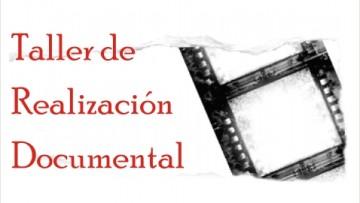 Esta Abierta la Inscripción para el Taller de Realización Documental