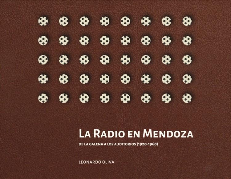 """El martes 5 de junio se presentará el libro """"La radio en Mendoza. De la galena a los auditorios"""""""