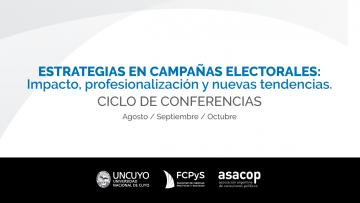 """Ciclo de conferencias: """"Estrategias en campañas electorales: Impacto, profesionalización y nuevas tendencias"""""""