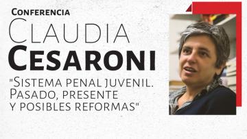 """Claudia Cesaroni brindará una conferencia sobre """"Sistema penal juvenil"""""""